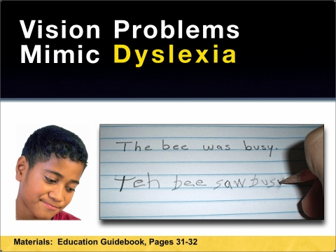 Vision problems can mimic dyslexia